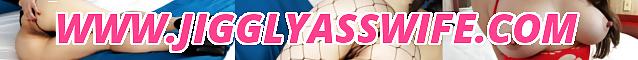 www.JigglyAssWife.com