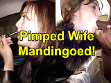 Pimped Wife Mandingoed!