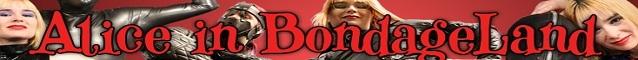 Alice In BondageLand - Authentic FemDom Movie Adventures