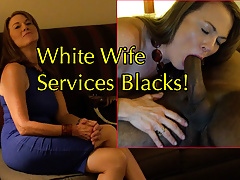 White Wife Services Blacks!